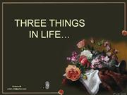 three+things+in+life