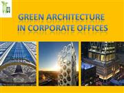 GREEN+ARCHITECTURE+IN+CORPORATE+OFFICES+