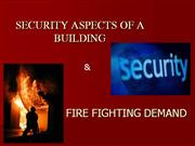 SECURITY ASPECTS OF A BUILDING AND FIRE FIGHTING D