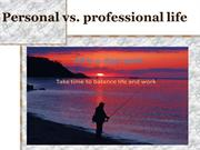 Personal vs. Professional life