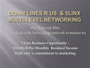 Down Lines R Us Network Elite Team Busin