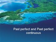 past peerfect and past perfect continuous
