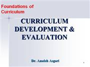Curriculum Development and Evaluation * Dr. A. Asgari
