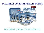 dan+brock>s+deadbeat+super+affiliate+bonus