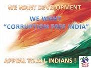 WE WANT DEVELOPMENT.WE WANT CORRUPTION FREE INDIA.