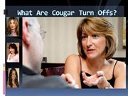 What Are Cougar Turn Offs