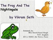 The frog and the nightingale  by smriti text-pps