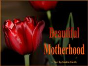 Beautiful motherhood