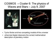 Tycho Brahe and Johannes Kepler COSMOS 2007