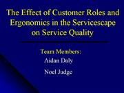 The effect of customer roles and ergonomics in the